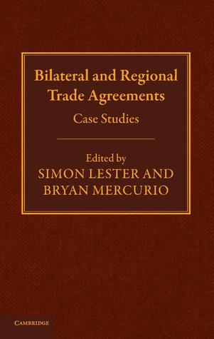 Bilateral and Regional Trade Agreements: Case Studies