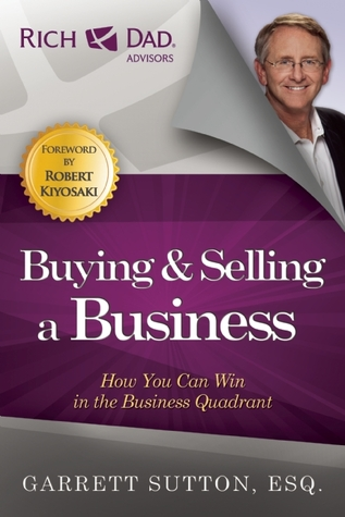 Buying and Selling a Business by Garrett Sutton