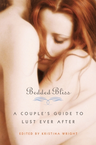 Bedded Bliss: A Couples Guide to Lust Ever After