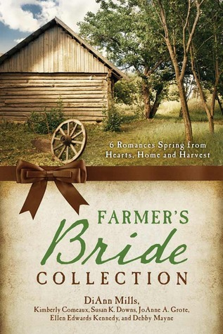 The Farmer's Bride Collection: 6 Romances Spring from Hearts, Home, and Harvest (Barbour Bride Collections)