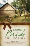 The Farmer's Bride Collection by DiAnn Mills