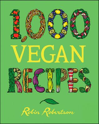 1,000 Vegan Recipes by Robin G. Robertson