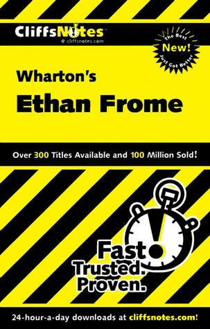 Cliffs Notes on Wharton's Ethan Frome