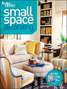Small Space Decorating by Better Homes and Gardens