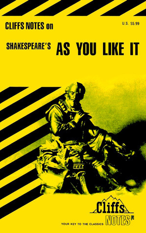 Cliffs Notes on Shakespeare's As You Like It