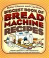 Biggest Book of Bread Machine Recipes