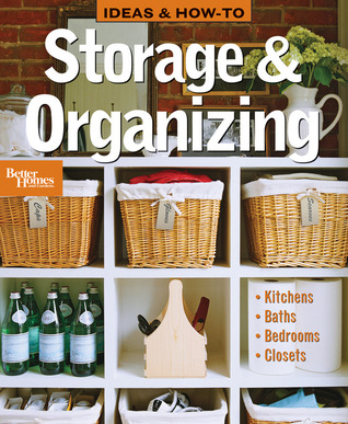 Ideas  How-To: Storage  Organizing