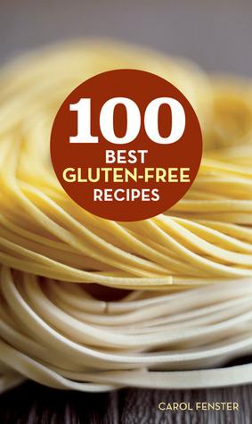 100 Best Gluten-Free Recipes DJVU PDF FB2 978-0470475836 por Carol Fenster