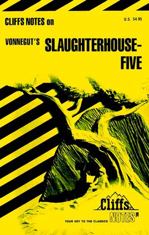 Cliff's Notes on Vonnegut's Slaughterhouse-Five