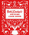Betty Crocker's Picture Cookbook, Facsimile Edition by Betty Crocker
