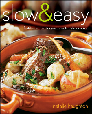 Slow  Easy: Fast-Fix Recipes for Your Electric Slow Cooker