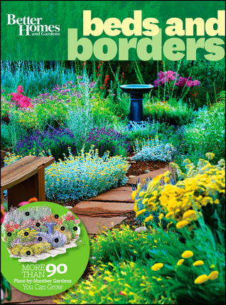 Beds & Borders: More Than 90 Plant-By-Number Gardens You Can Grow