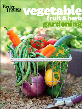 Vegetable, Fruit & Herb Gardening
