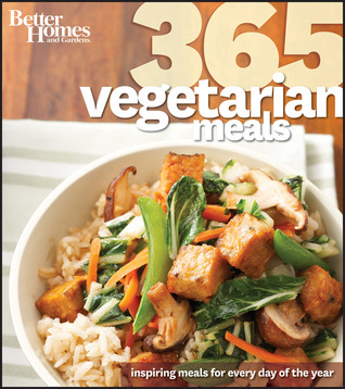 Better Homes and Gardens 365 Vegetarian Meals: Inspiring Meals for Every Day of the Year