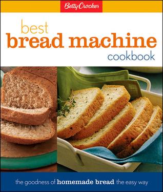 Betty Crocker's Best Bread Machine Cookbook
