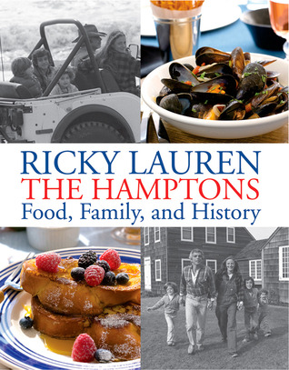 The Hamptons: Food, Family, and History por Ricky Lauren