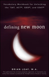 Defining New Moon: Vocabulary Workbook for Unlocking the SAT, ACT, GED, and SSAT