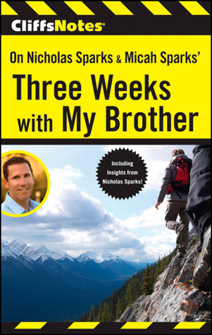 CliffsNotes On Nicholas Sparks  Micah Sparks' Three Weeks with My Brother