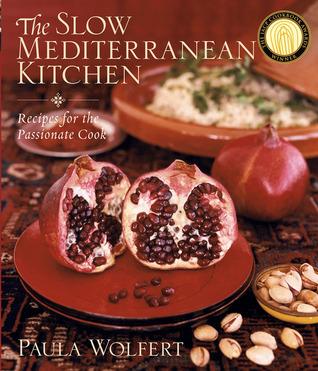The Slow Mediterranean Kitchen by Paula Wolfert