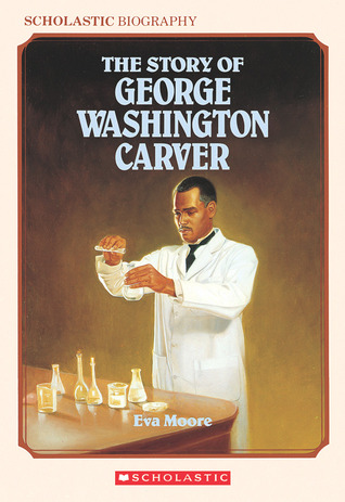The Story Of George Washington Carver by Eva Moore