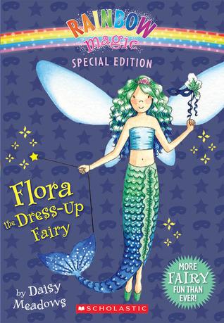 Flora The Dress-Up Fairy(Rainbow Magic)