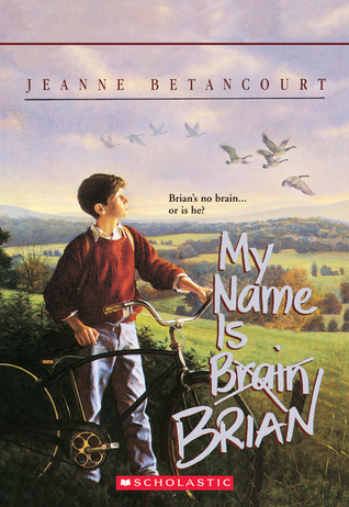 My Name Is Brain Brian by Jeanne Betancourt