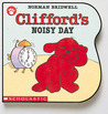Clifford's Noisy Day by Norman Bridwell