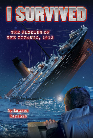 The Sinking of the Titanic, 1912 by Lauren Tarshis