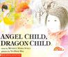 Angel Child, Dragon Child by Michele Maria Surat