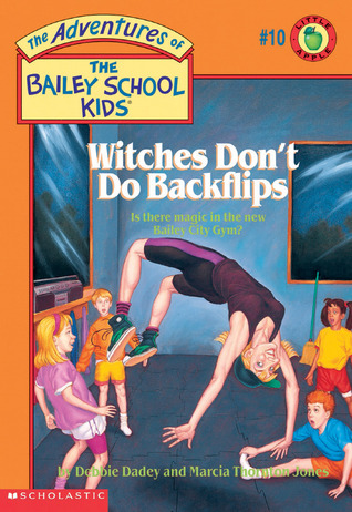 e7e3fdfb2bb4 Witches Don't Do Backflips by Debbie Dadey