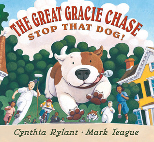 The Great Gracie Chase - Stop That Dog! by Cynthia Rylant