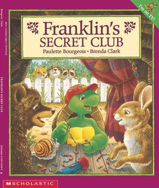 Franklin's Secret Club by Paulette Bourgeois