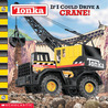 If I Could Drive a Crane! by Michael Teitelbaum