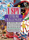 I Spy Extreme Challenger: A Book of Picture Riddles