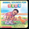 Animal Sounds For Baby by Cheryl Willis Hudson