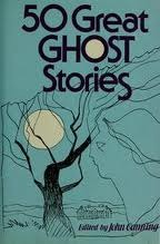 50 Great Ghost Stories by John Canning
