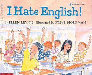 I Hate English! by Ellen Levine