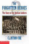 The Forgotten Heroes: The Story Of The Buffalo Soldiers