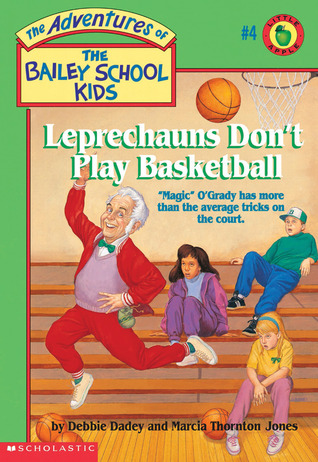 The Leprechauns Don't Play Basketball (Adventures of the Bailey School Kids #4)