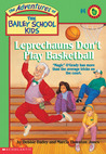 Leprechauns Don't Play Basketball (The Adventures of the Bailey School Kids, #4)