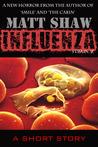 Influenza by Matt Shaw