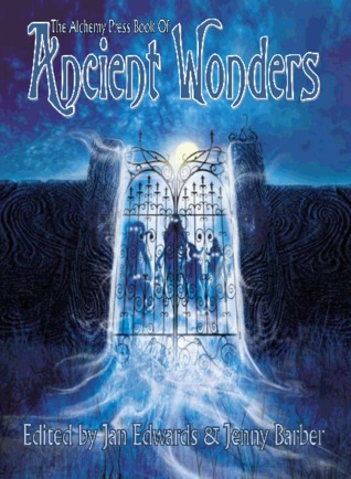 The Alchemy Press Book of Ancient Wonders