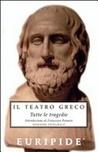Tutte le tragedie. Euripide