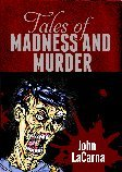 Tales of Madness and Murder