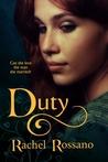 Duty by Rachel Rossano