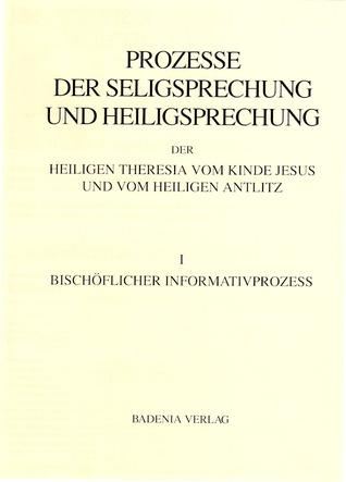 Prozesse Der Seligsprechung Und Heiligsprechung Der Heiligen Theresia Vom Kinde Jesus Und Vom Heiligen Antlitz