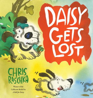 Book Review: Chris Raschka's Daisy Gets Lost