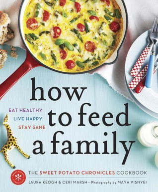 How to Feed a Family The Sweet Potato Chronicles Cookbook