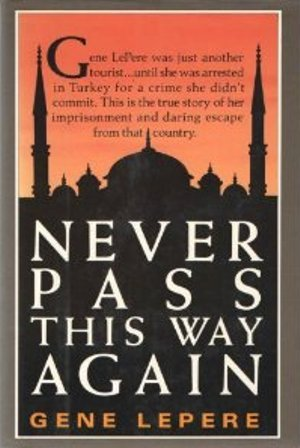 Never Pass This Way Again by Gene LePere