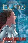 Echo: Atomic Dreams (Echo, #2)